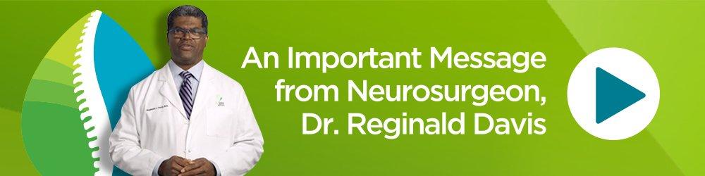 An Important Message from Neurosurgeon, Dr. Reginald Davis